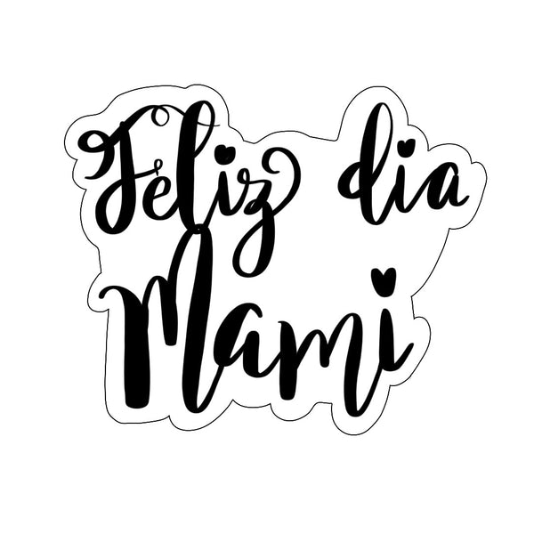 Feliz Dia Mami Plaque Cookie Cutter - Periwinkles Cutters LLC