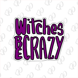 Witches be Crazy Plaque - Periwinkles Cutters LLC