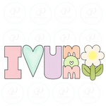 I 🖤 U MOM Flower Cookie Cutter - Tall Set of 5 - I LOVE U MOM 🌻 - Periwinkles Cutters LLC
