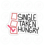 Single - Taken - Hungry Cookie Cutter - Periwinkles Cutters LLC