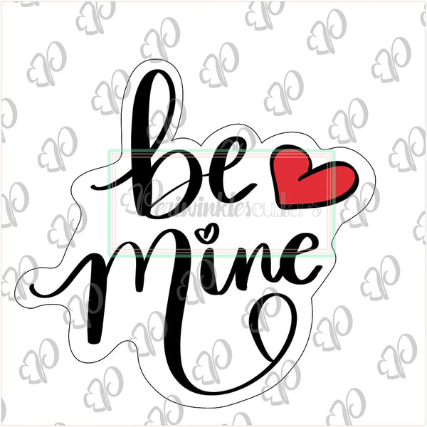 Be Mine Plaque Cookie Cutter - Periwinkles Cutters LLC