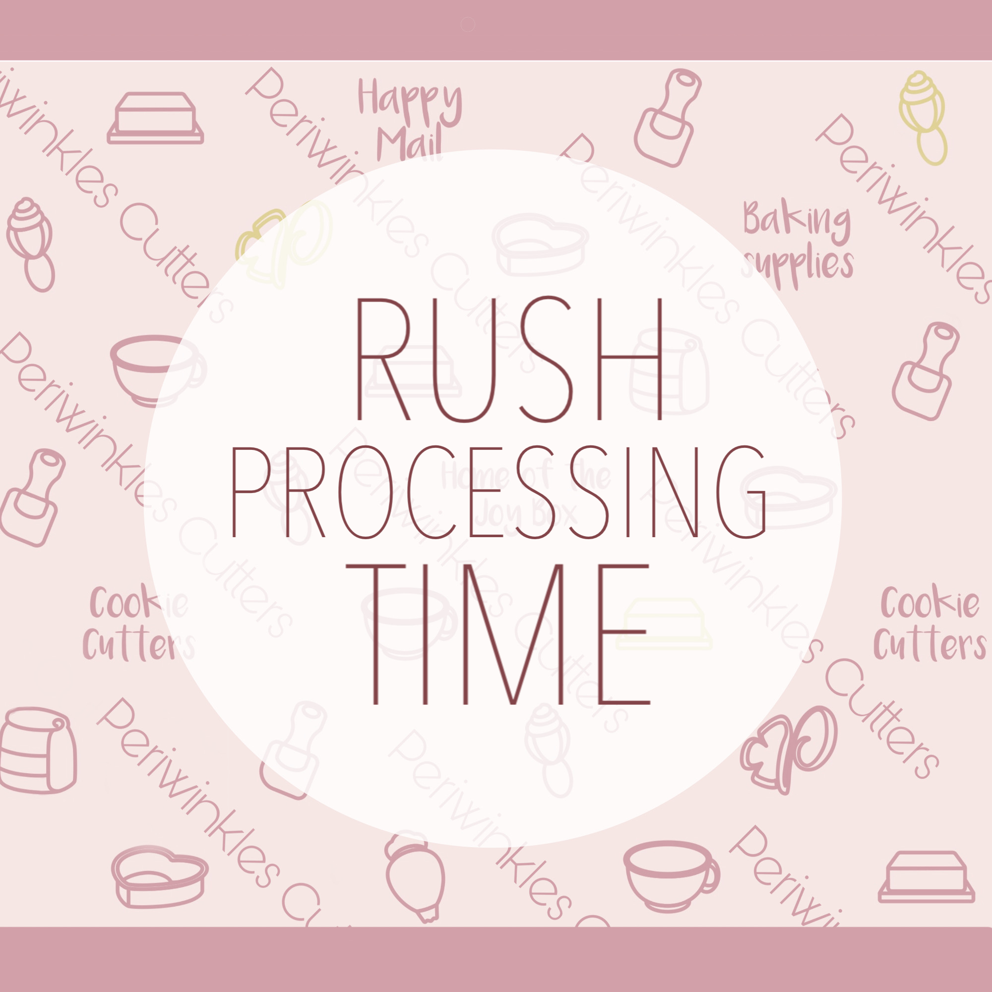 Rush Processing Fee - Periwinkles Cookie Cutters