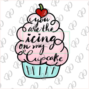 You are the Icing on my Cupcake Cookie Cutter - Periwinkles Cutters LLC