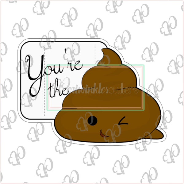 You're the S*** Cookie Cutter - Periwinkles Cutters LLC