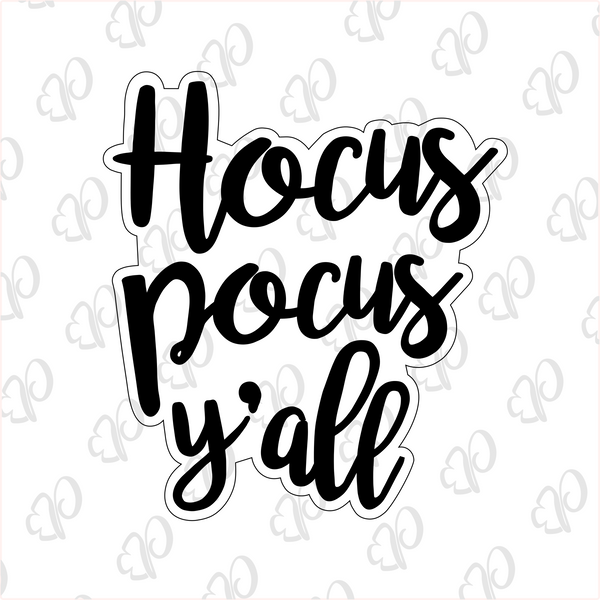 Hocus Pocus Y'all Cookie Cutter - Periwinkles Cutters LLC