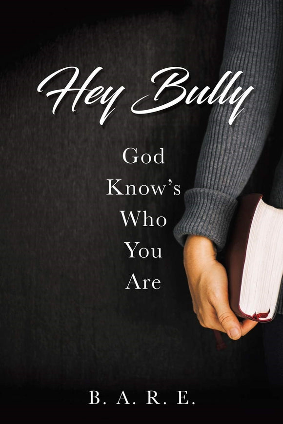 Hey Bully: God Know's Who You Are