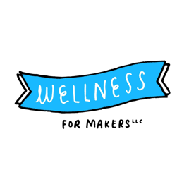 I was interviewed on the Wellness for Makers Podcast!