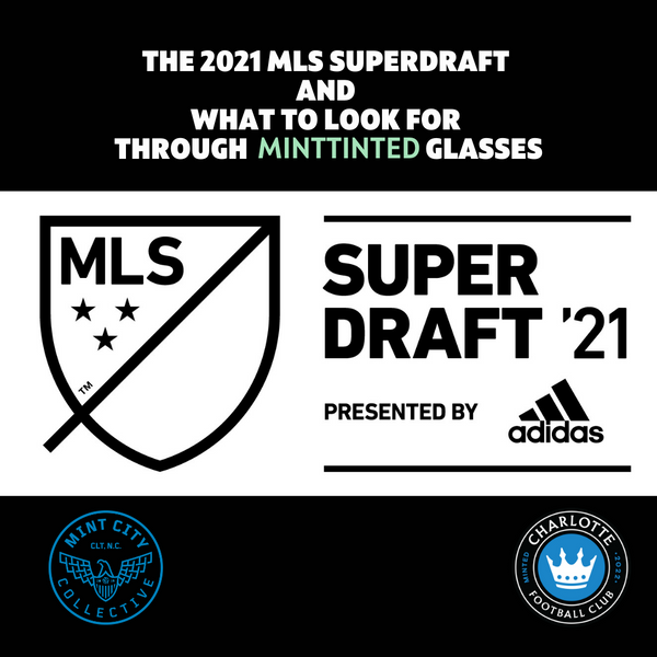The 2021 MLS SuperDraft and What to Look For Through Minttinted Glasses