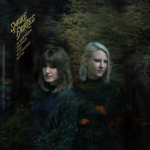 SMOKE FAIRIES <BR><I> DARKNESS BRINGS THE WONDERS HOME [Indie Gold 180G Vinyl] LP</i>