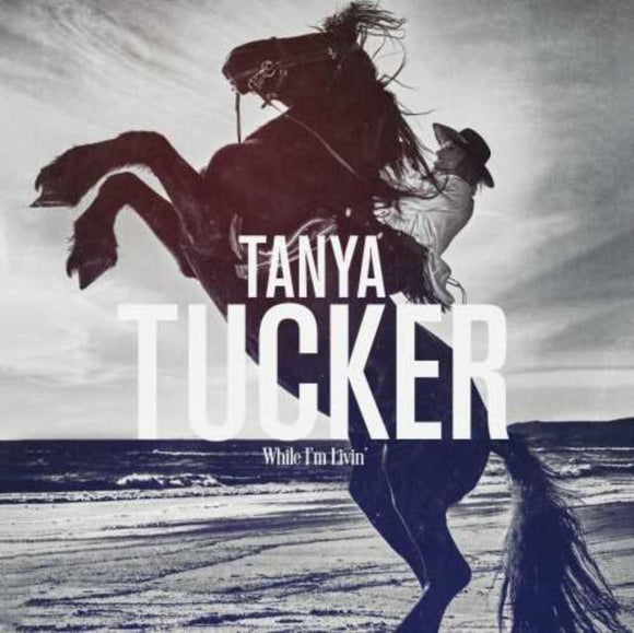TUCKER, TANYA<BR> <I>WHILE I'M LIVING LP</I>
