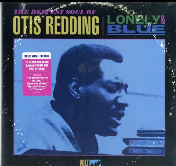 REDDING, OTIS<BR><I>LONELY AND BLUE: THE DEEPEST SOUL OF OTIS REDDING [Blue Vinyl] LP</I>