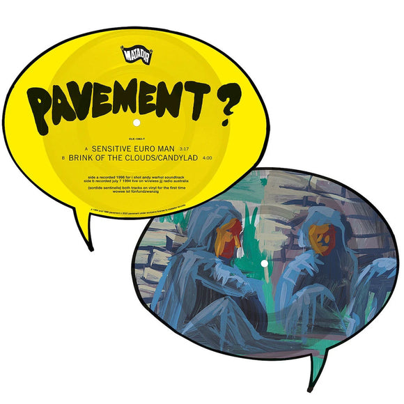 "PAVEMENT<BR><I>SENSITIVE EURO MAN B/W BRINK OF THE CLOUDS/CANDYLAD [Picture Disc] 12""</I>"