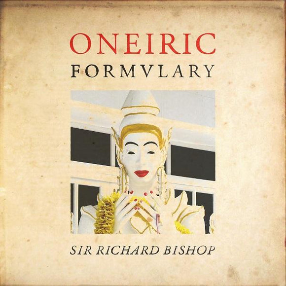 BISHOP, SIR RICHARD<BR><I> ONEIRIC FORMULARY LP</I>