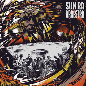 SUN RA ARKESTRA <BR><I> SWIRLING [Indie Exclusive Gold Vinyl] LP</I>