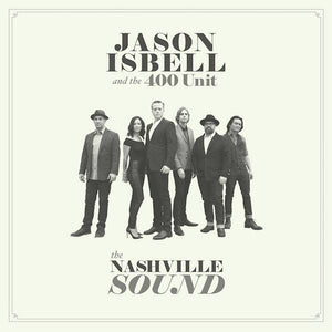 ISBELL, JASON & THE 400 UNIT <BR><I> THE NASHVILLE SOUND LP</I>