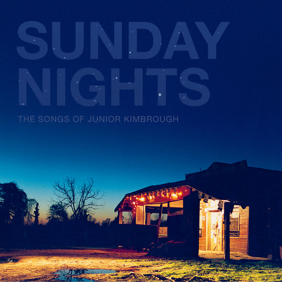 VARIOUS ARTISTS <BR><I> SUNDAY NIGHTS: THE SONGS OF JUNIOR KIMBROUGH (RSD) [Blue Vinyl] 2LP</I>