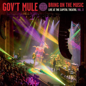 GOV'T MULE<br><i> BRING ON THE MUSIC - LIVE AT CAPITOL THEATRE: VOL 3 (RSD 2019) LP</I>