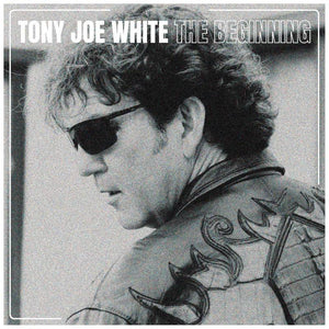 WHITE, TONY JOE <BR><I> THE BEGINNING (RSD) LP<br>[LIMIT 1 PER CUSTOMER]</I>