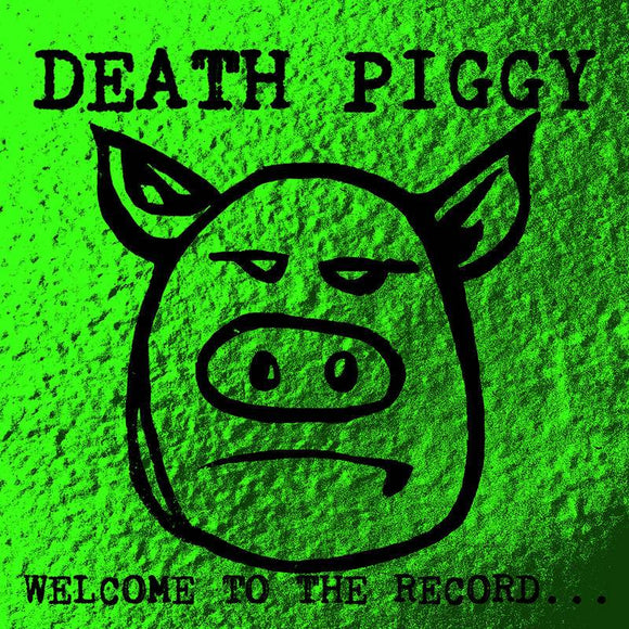 DEATH PIGGY (GWAR)<BR><I>WELCOME TO THE RECORD (RSD) LP<br>[LIMIT 1 PER CUSTOMER]</I>