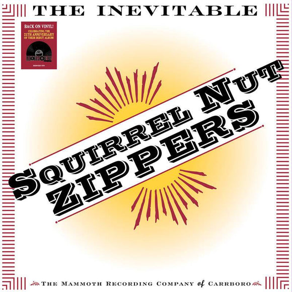SQUIRREL NUT ZIPPERS<BR><I>THE INEVITABLE (RSD) LP<br>[LIMIT 1 PER CUSTOMER]</I>