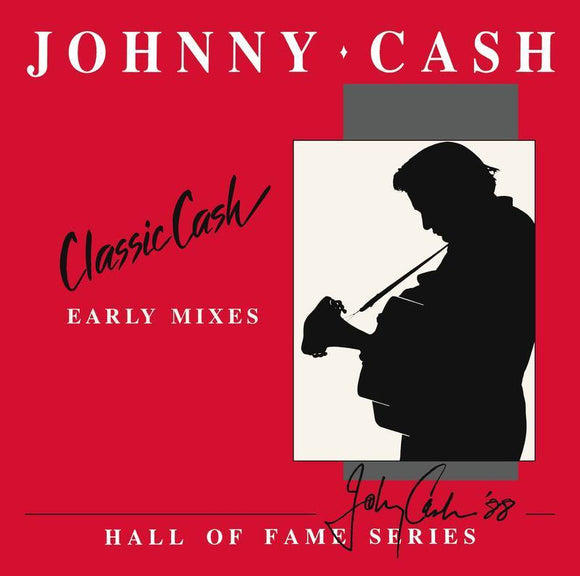 CASH, JOHNNY <BR><I> CLASSIC CASH: HALL OF FAME SERIES - EARLY MIXES (1987) (RSD) 2LP<br>[LIMIT 1 PER CUSTOMER]</I>