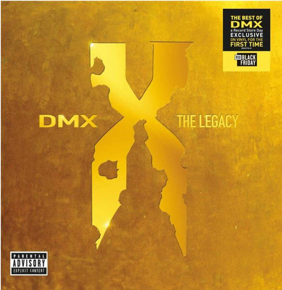 DMX <br><i> THE LEGACY: BEST OF DMX (RSD) 2LP <br>[LIMIT 1 PER CUSTOMER]</I>