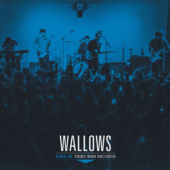 WALLOWS<BR><I>LIVE AT THIRD MAN RECORDS LP</I>
