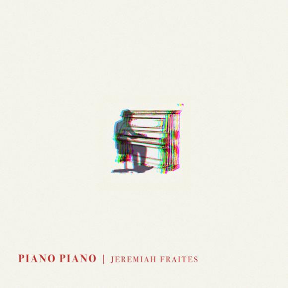 FRAITES, JEREMIAH <BR><I> PIANO PIANO LP</I><br><br><br>