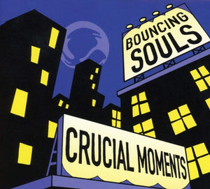 BOUNCING SOULS<BR><I>CRUCIAL MOMENTS EP</I>