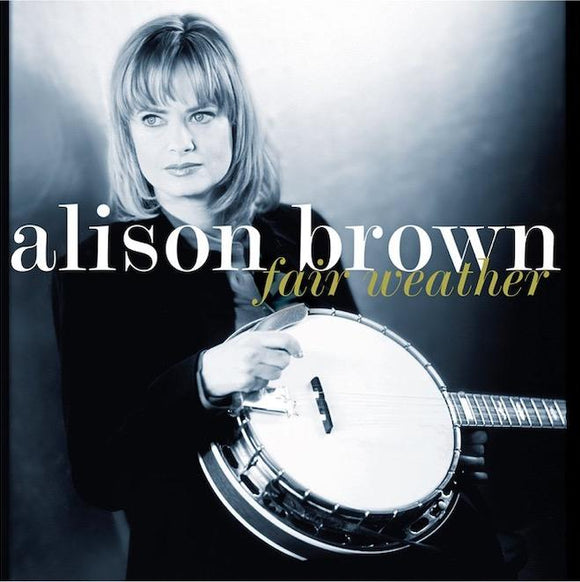 BROWN,ALISON<br><i>FAIR WEATHER (20th Anniversary Vinyl Release) LP</i>