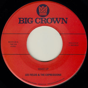 "FIELDS, LEE & THE EXPRESSIONS <BR><I> WAKE UP B/W YOU'RE WHAT'S NEEDED IN MY LIFE  7""</I>"