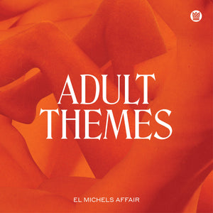 EL MICHELS AFFAIR <BR><I> ADULT THEMES LP</I>