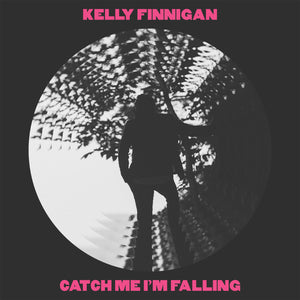 "FINNIGAN, KELLY <BR><I> CATCH ME I'M FALLING [Pink Vinyl] 7""</I><BR><BR>"