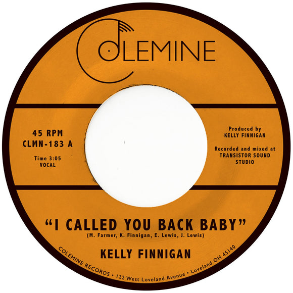 "FINNIGAN, KELLY<BR><I>I CALLED YOU BACK BABY [Coke Bottle Clear Vinyl] 7""</I>"