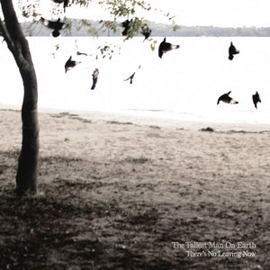 THE TALLEST MAN ON EARTH<BR><I>THERE'S NO LEAVING NOW LP</I>