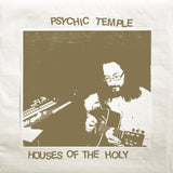 PSYCHIC TEMPLE<BR><I>HOUSES OF THE HOLY 2LP</I>