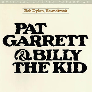 DYLAN, BOB<BR><I>PAT GARRETT & BILLY THE KID (Soundtrack) [MOFI 180G Audiophile Vinyl] LP</I>