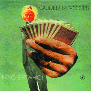 GUIDED BY VOICES<BR><I>MAG EARWHIG!</I>