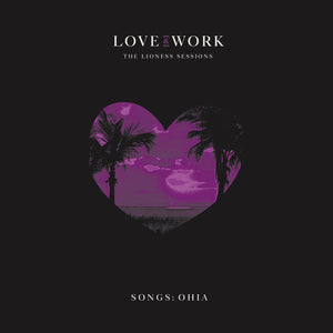 SONGS: OHIA <BR><I> LOVE & WORK: THE LIONESS SESSIONS [Limited Translucent Purple Vinyl] 2LP</I>