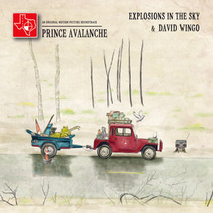 EXPLOSIONS IN THE SKY & DAVID WINGO <BR><I> PRINCE AVALANCHE: AN ORIGINAL MOTION PICTURE SOUNDTRACK LP</I>
