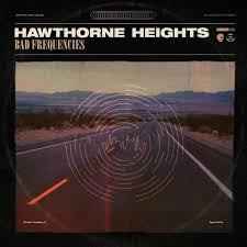 HAWTHORNE HEIGHTS <BR><I> BAD FREQUENCIES [Indie Exclusive Color Vinyl] LP</I>