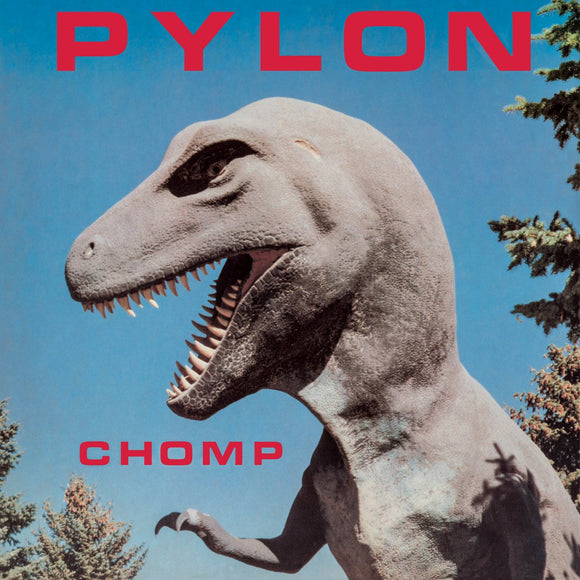 PYLON <BR><I> CHOMP [Indie Exclusive Opaque Red Vinyl] LP</I>
