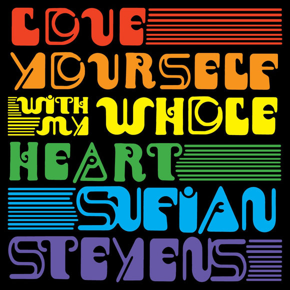 STEVENS, SUFJAN<BR><I>LOVE YOURSELF / WITH MY WHOLE HEART [Random Rainbow Color Vinyl] 7