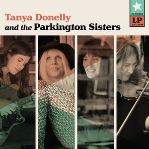 DONELLY, TANYA AND THE PARKINGTON SISTERS<br><i>TANYA DONELLY & THE PARKINGTON SISTERS [Indie Exclusive Color Vinyl] LP</I>