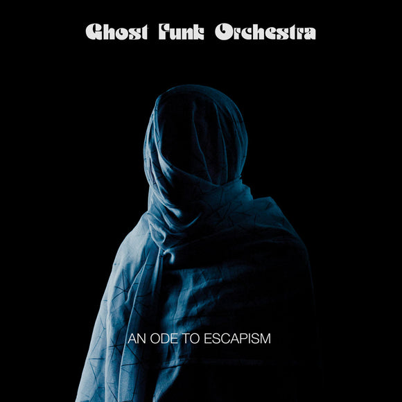 GHOST FUNK ORCHESTRA <br><I> AN ODE TO ESCAPISM [Indie Exclusive Blue w/Black Swirl Vinyl] LP</I>