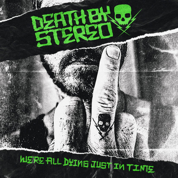 DEATH BY STEREO<BR><I>WE'RE ALL DYING JUST IN TIME [Green Vinyl] LP</I>