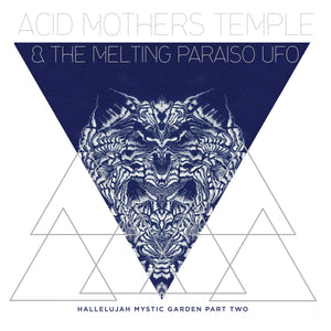 ACID MOTHERS TEMPLE & THE MELTING PARAISO UFO <BR><i> HALLELUJAH MYSTIC GARDEN PART TWO LP</I>