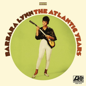 LYNN, BARBARA<BR><I>THE ATLANTIC YEARS 1968-1973 (Run Out Groove) LP</I>