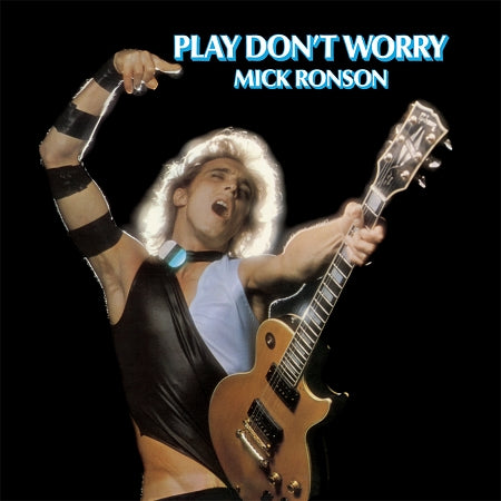 RONSON, MICK <br><I> PLAY DON'T WORRY [Blue & White Swirl Vinyl] LP</i>