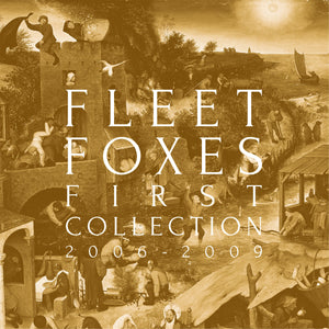 FLEET FOXES<BR><I>FIRST COLLECTION 2006-2009 BOX SET LP</I>